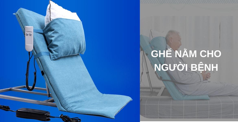 Ghế nằm và tựa lưng cho người bệnh