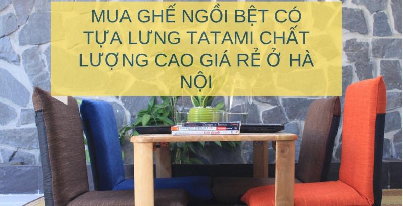Mua Ghế ngồi bệt có tựa lưng Tatami chất lượng cao giá rẻ ở Hà Nội