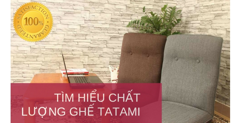 Tìm hiểu về chất lượng sản phẩm ghế ngồi bệt TATAMI của GHENGOIBET.COM
